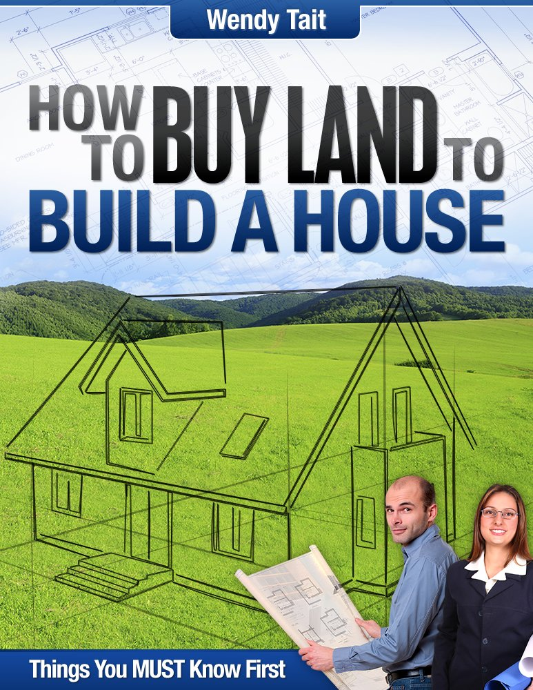 How to Buy Land to Build a House - Kindle edition by Wendy Tait ...