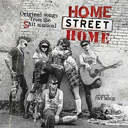 Home Street Home:Original Songs From The Shit Musical