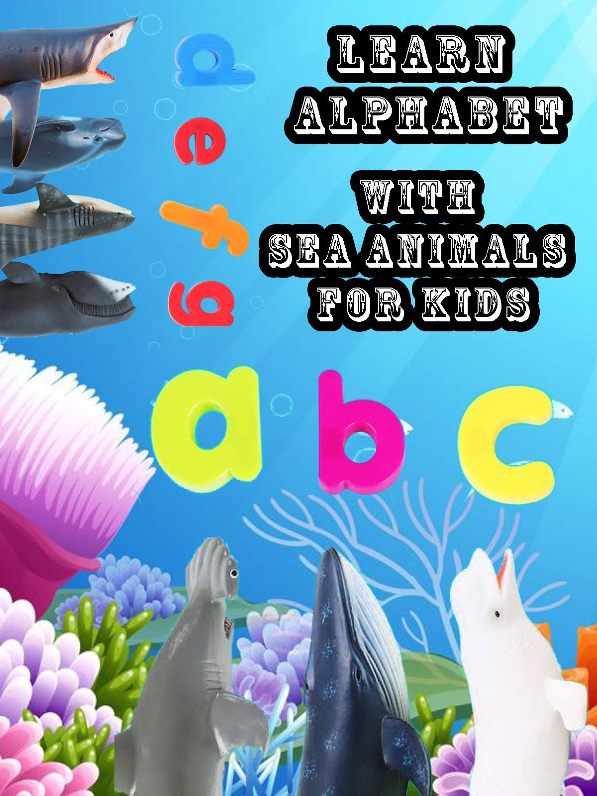 Learn Alphabet With Sea Animals For Kids
