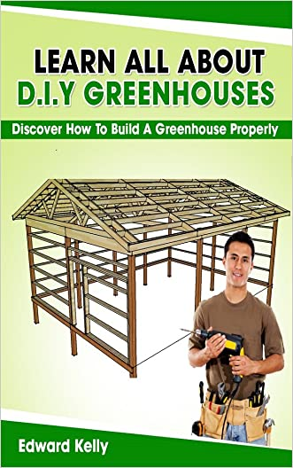 Learn All About D.I.Y. Greenhouses: Discover How To Build A Greenhouse Properly