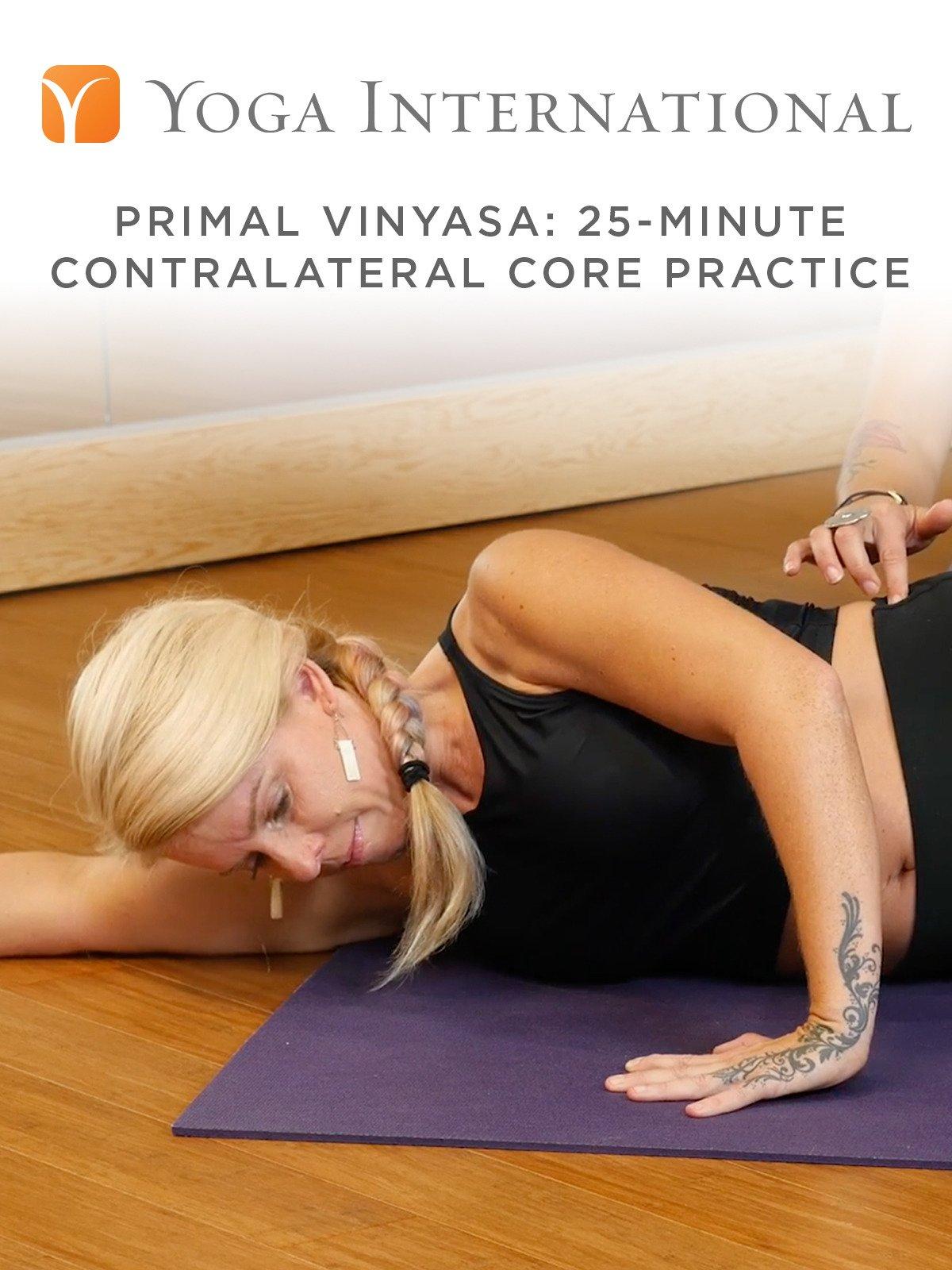 Primal Vinyasa: 25-Minute Contralateral Core Practice