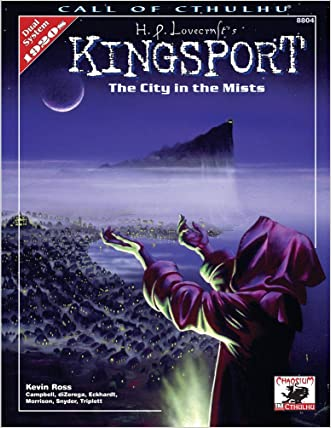 H.P. Lovecraft's Kingsport: City in the Mists (Call of Cthulhu Roleplaying, 8804) written by Kevin Ross