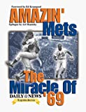 img - for Amazin' Mets: Miracle of 69 (Daily News Legends Series) book / textbook / text book