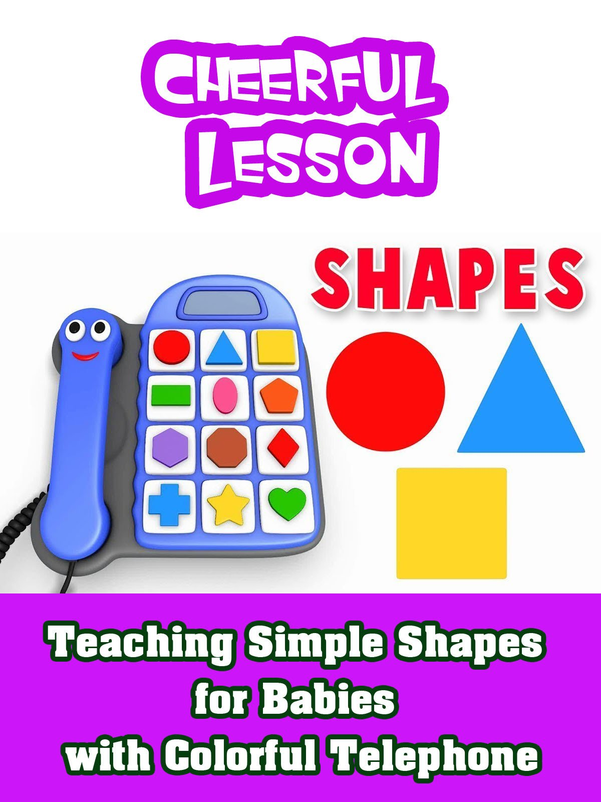Teaching simple shapes for babies with colorful telephone