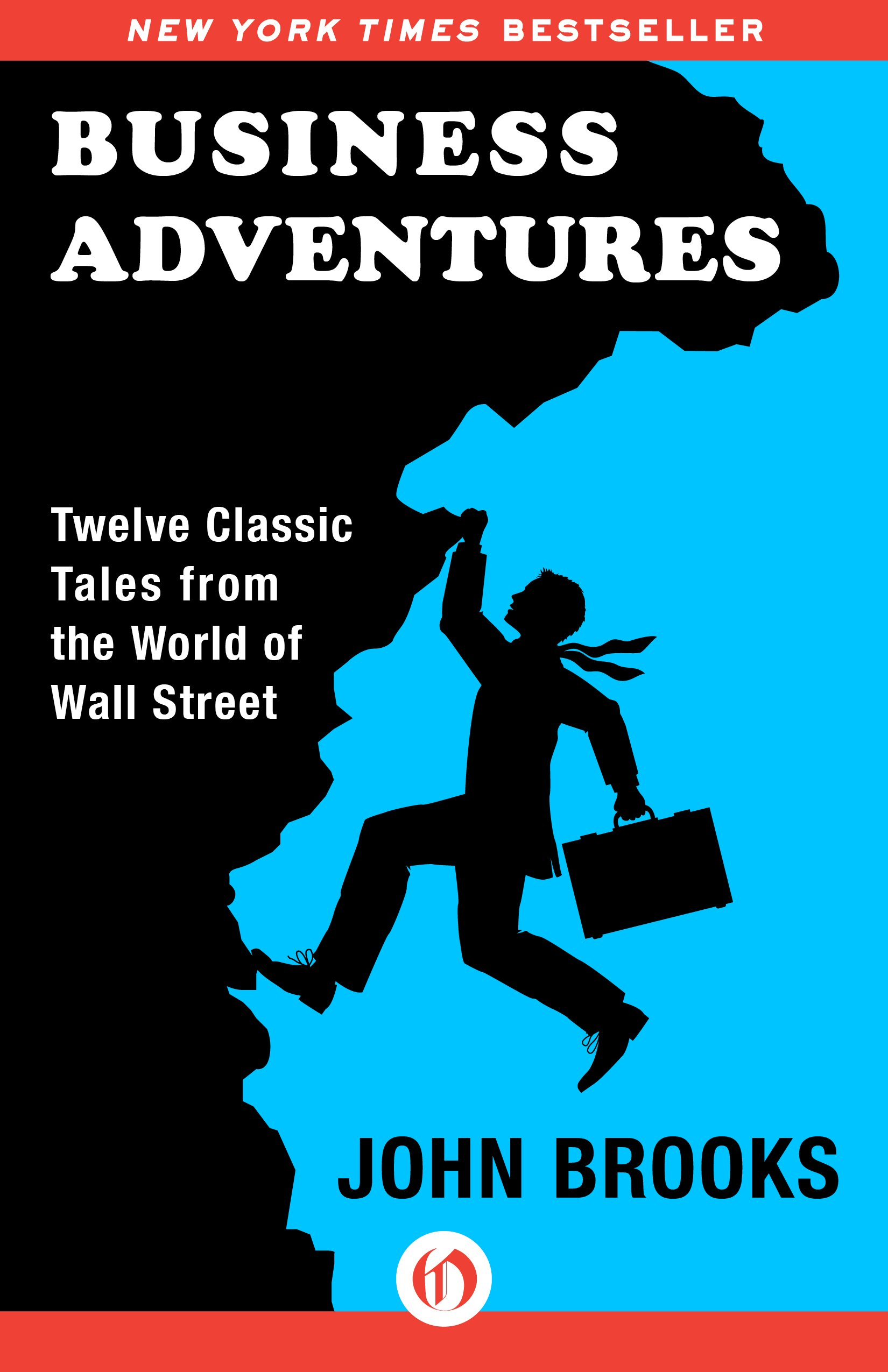 Business Adventures: Twelve Classic Tales from the World of Wall Street ISBN-13 9781497644892