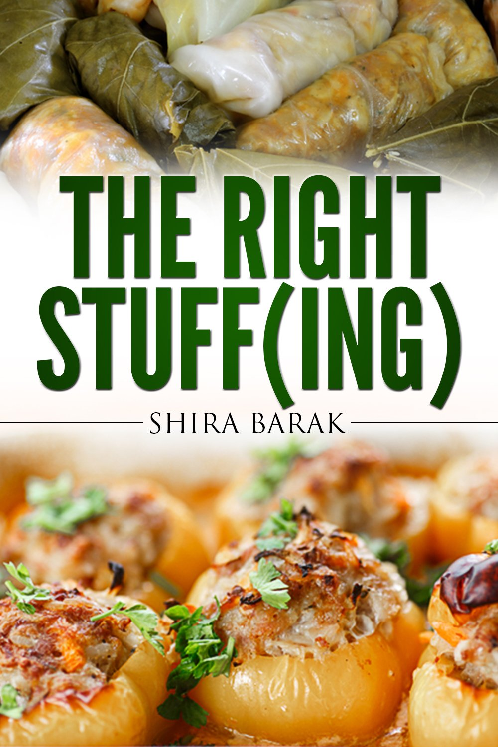 The Right Stuff(ing): Quick Slow Cooking-The Full Guide for Delicious Stuffed Dishes