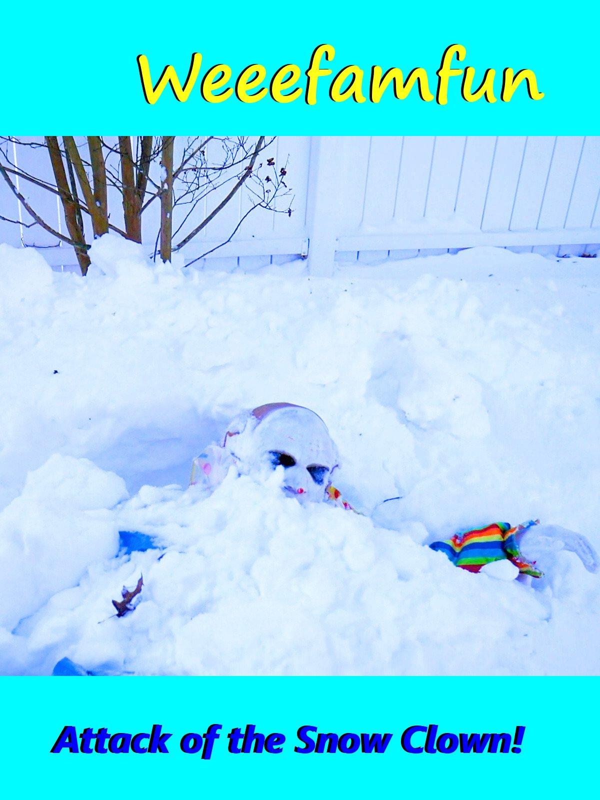 Attack of the Snow Clown! Weeefamfun