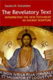 img - for The Revelatory Text: Interpreting the New Testament As Sacred Scripture (Michael Glazier Books) book / textbook / text book