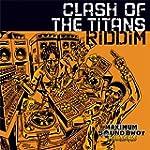 Clash of the Titans Riddim [Explicit]