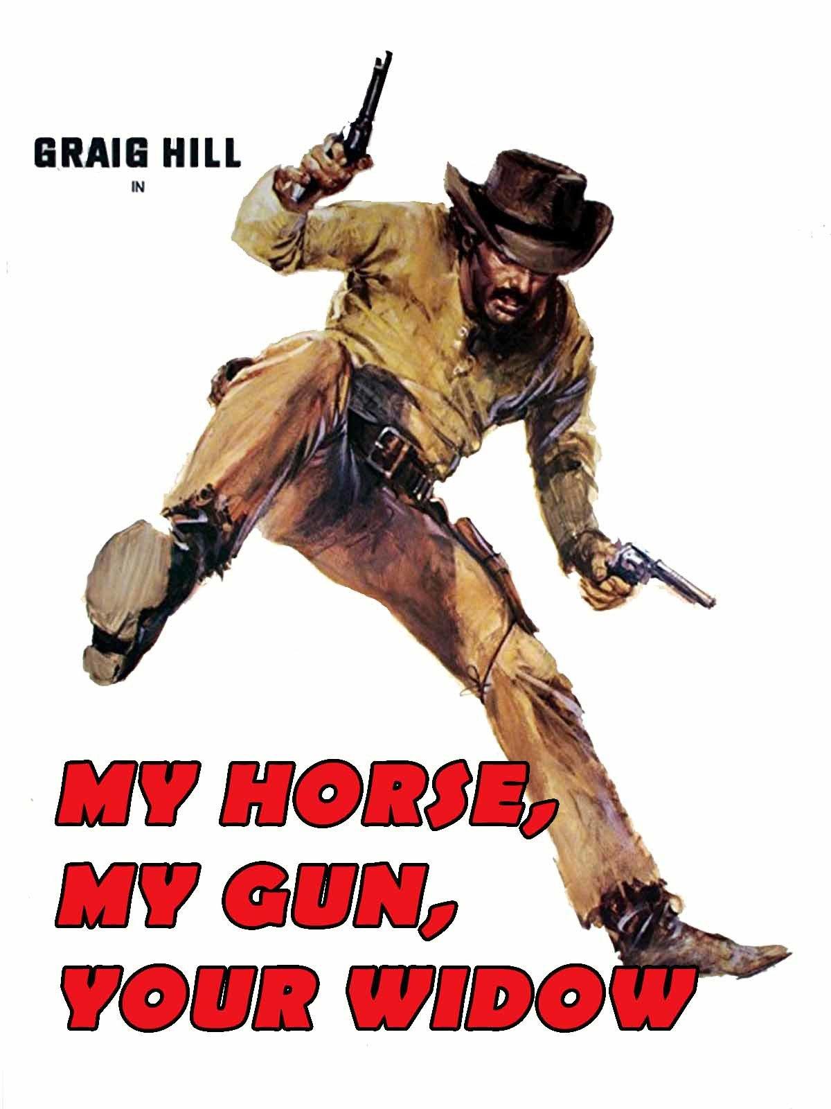 My Horse, My Gun, Your Widow on Amazon Prime Instant Video UK
