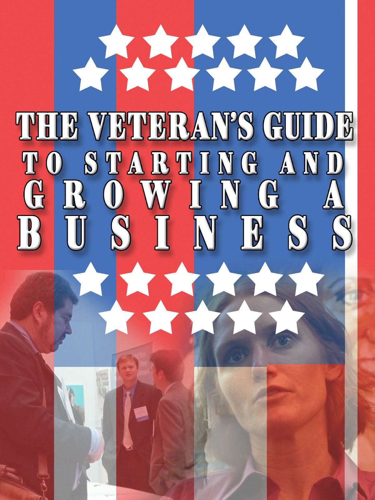 The Veteran's Guide To Starting And Growing A Business