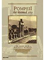 Pompeii - the Doomed City (Lost Treasures of the Ancient World)