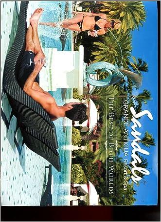 SANDALS GRANDE ANTIGUA RESORT & SPA: THE BEST OF BOTH WORLDS /TRAVEL BOOKLET