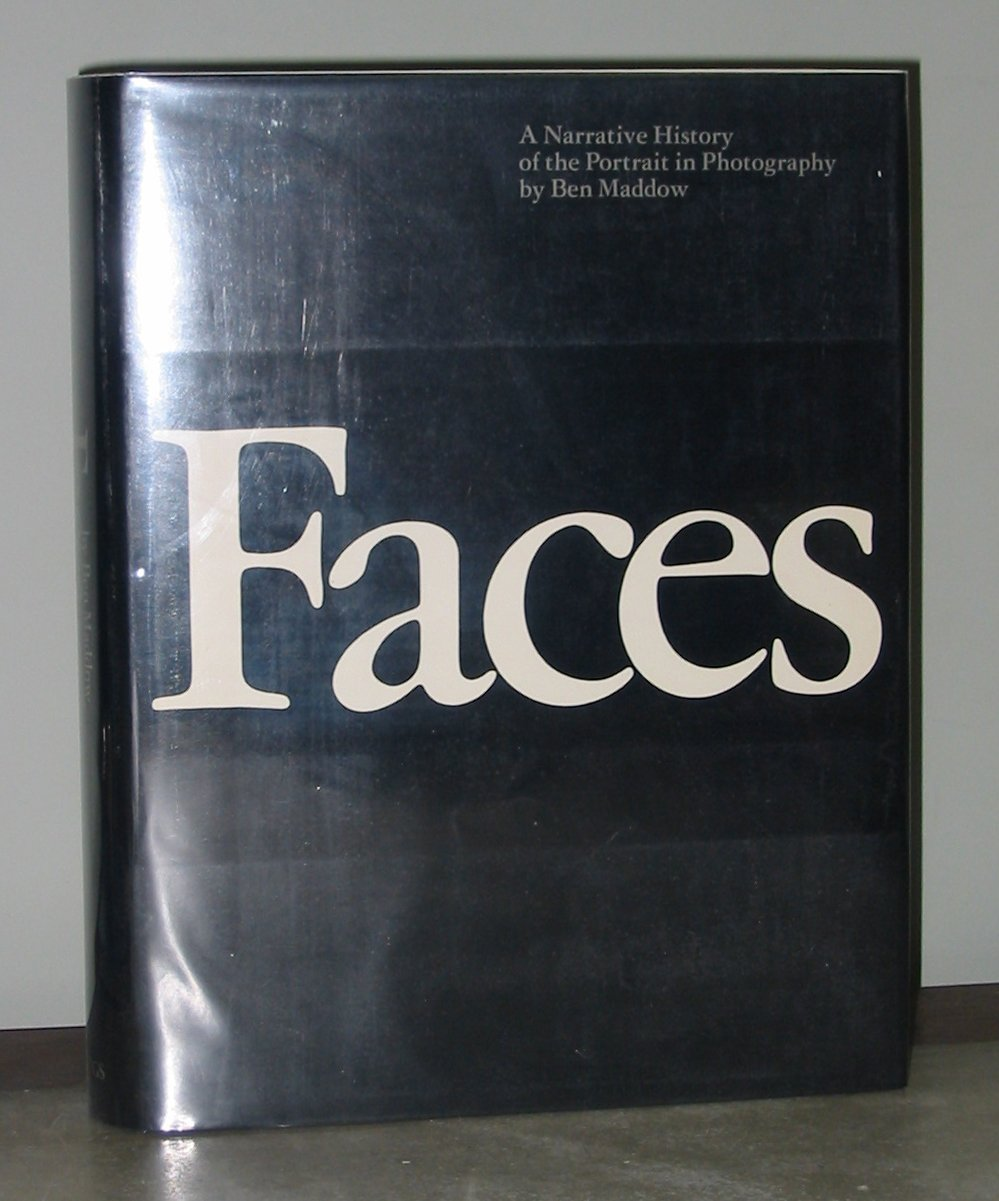 Faces: A Narrative History of the Portrait in Photography, Ben Maddow