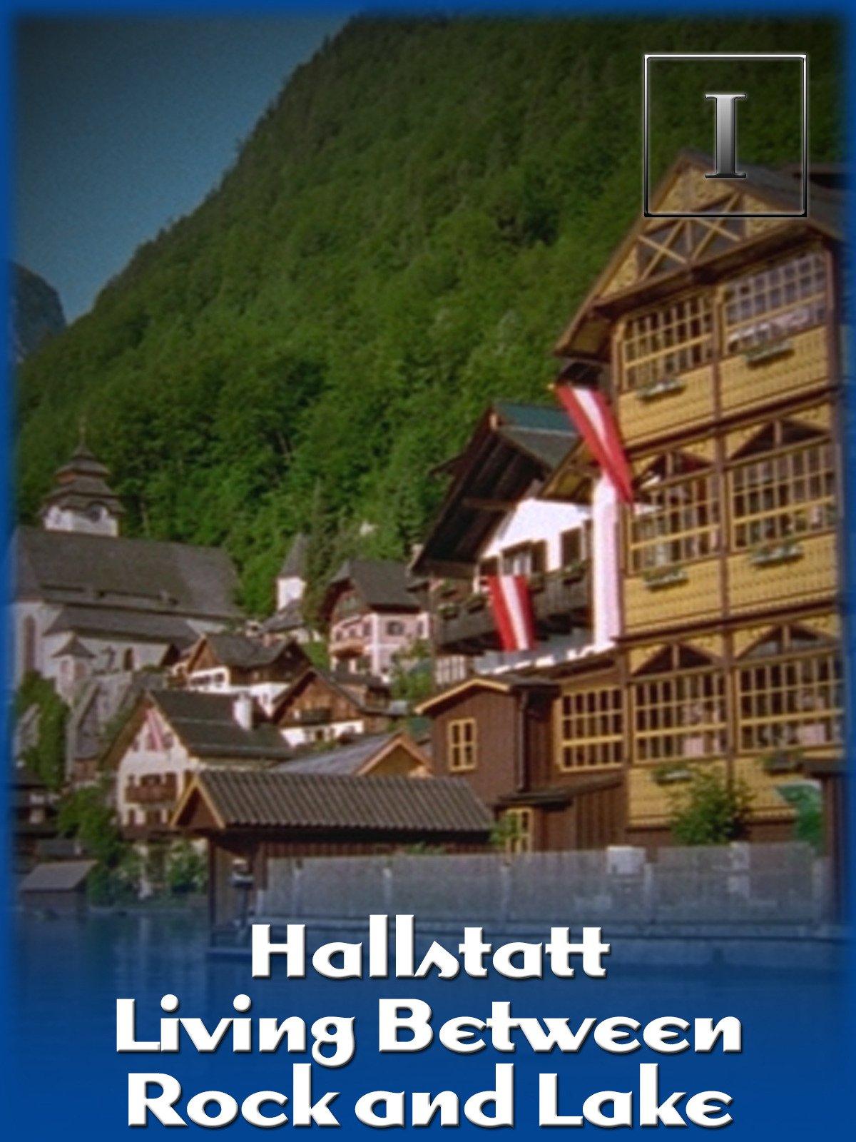 Hallstatt - Living Between Rock and Lake