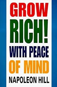 Cover of &quot;Grow Rich!: With Peace of Mind&amp;...