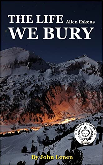 The Life We Bury: by Allen Eskins | Chapter Compilation written by John Lenen