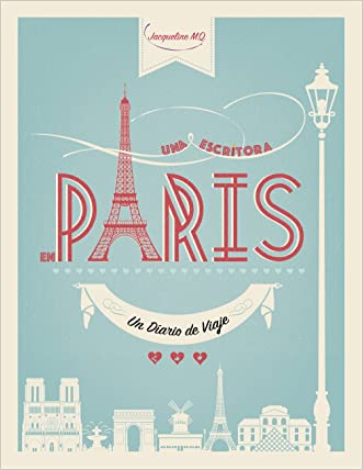 Una Escritora en París (Spanish Edition) written by Jacqueline M.Q.