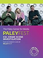 CSI: Crime Scene Investigation: Cast & Creators Live at the Paley Center