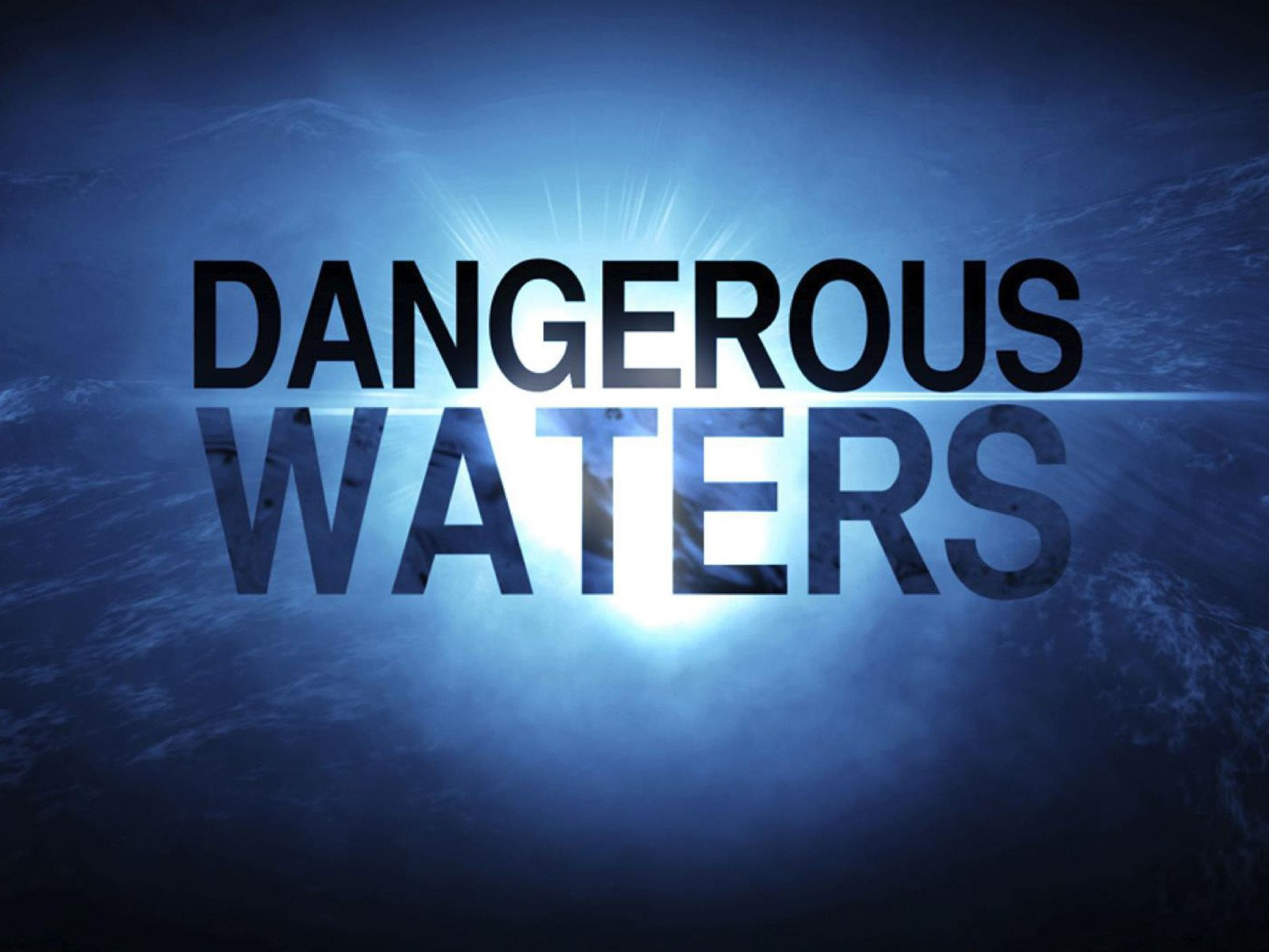 Dangerous Waters - Season 6