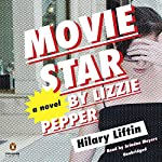Movie Star by Lizzie Pepper | Hilary Liftin