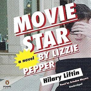 Movie Star by Lizzie Pepper (REQ) - Hilary Liftin