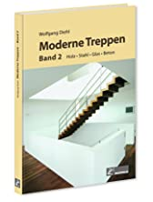 Moderne Treppen Band 2: Holz, Stahl, Glas, Beton