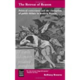 The Retreat of Reason: Political Correctness and the Corruption of Public Debate in Modern Britain (Second Edition)by Anthony Browne