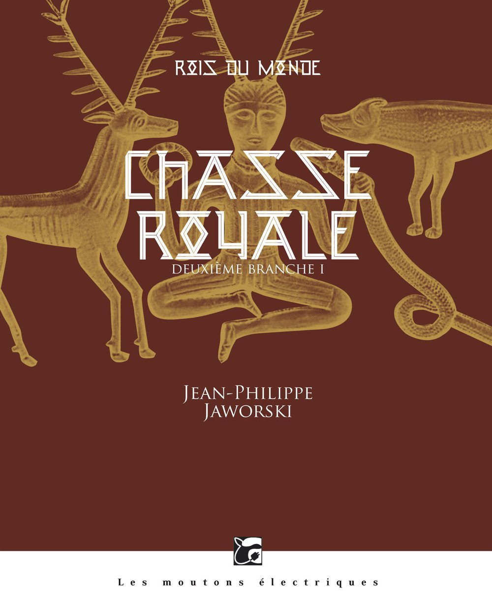 Rois du monde, Tome 2 : Chasse royale de Jean-Philippe Jaworski