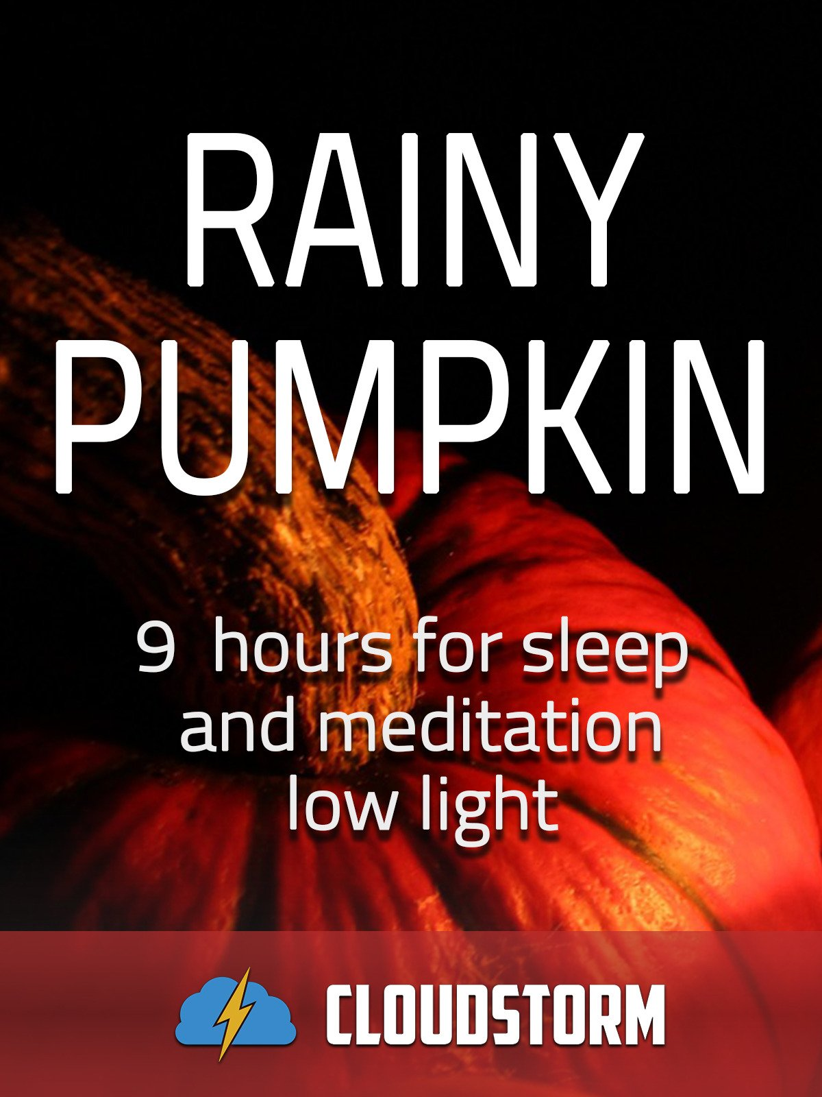 Rainy pumpkin, 9 hours for Sleep and Meditation, low light