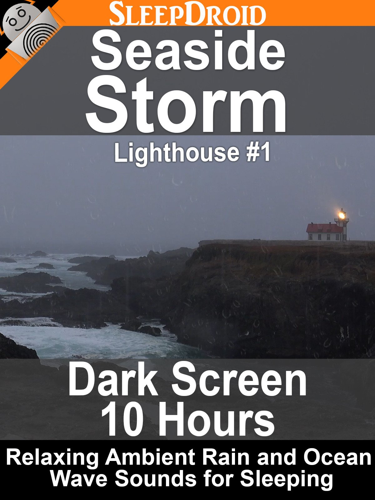 Seaside Storm Lighthouse #1 Dark Screen 10 Hours: Relaxing Ambient Rain and Ocean Wave Sounds for Sleeping