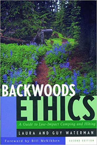 Backwoods Ethics: A Guide to Low-Impact Camping and Hiking (Second Edition)