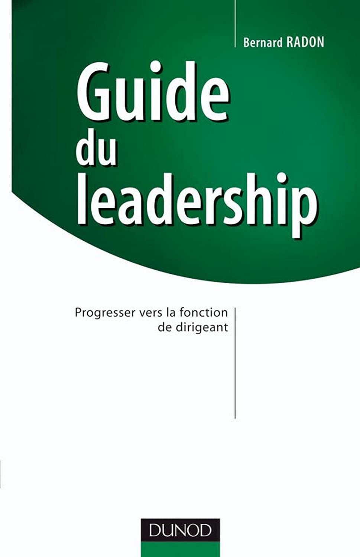 Guide du leadership - Progresser vers la fonction de dirigeant