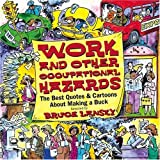 Work And Other Occupational Hazards (Humorous Quote & Cartoon Books) (067102387X) by Lansky, Bruce