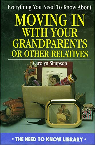Everything You Need to Know About Moving in with a Grandparent or Other Relative (Need to Know Library)