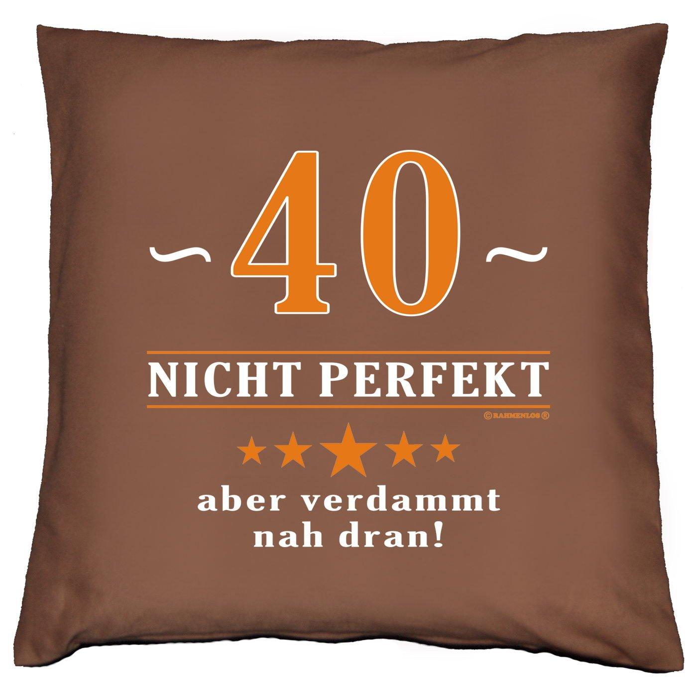 Kissen mit Innenkissen - 40 - nicht perfekt aber verdammt nahe dran! - zum 40. Geburtstag Geschenk - 40 x 40 cm - in schoco-braun