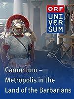 Carnuntum - Metropolis in the Land of the Barbarians