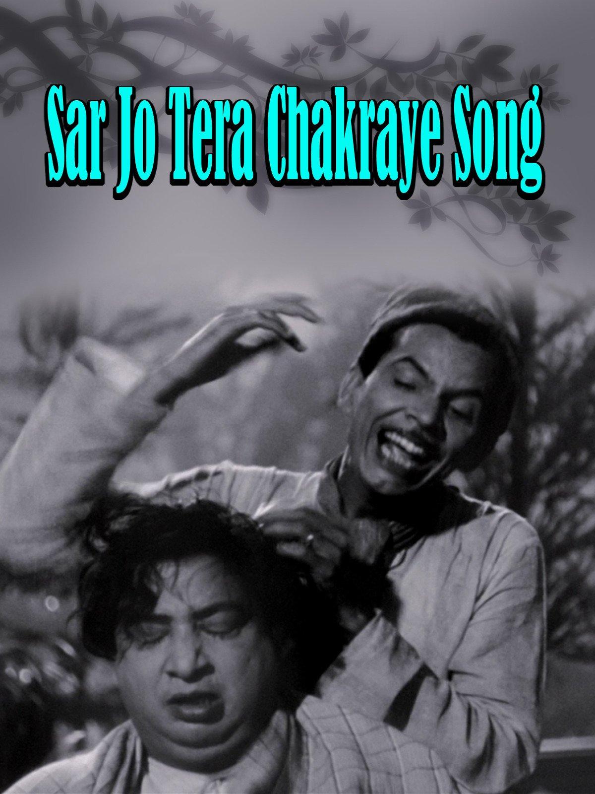 Sar Jo Tera Chakraye Song
