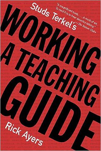 Studs Terkel's Working: A Teaching Guide written by Rick Ayers