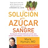 La solucion del azucar en la sangre / The Blood Sugar Solution: El Programa Ultrasaludable Para Perder Peso, Evitar Enfermedades Iy Sentirse Como Nuevo a Partir De Ahora! (Spanish Edition)