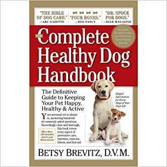 The Complete Healthy Dog Handbook: The Definitive Guide to Keeping Your Pet Happy, Healthy & Active