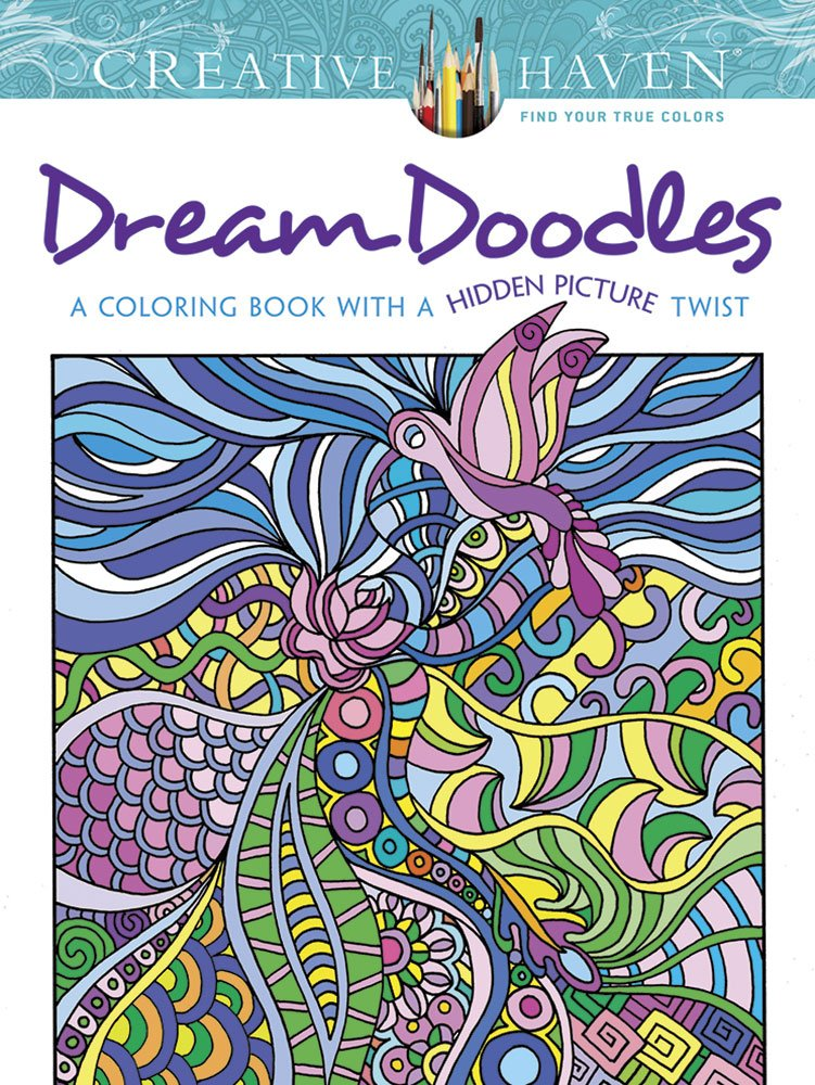 Creative Haven Dream Doodles: A Coloring Book with a Hidden Picture Twist (Adult Coloring) ISBN-13 9780486799025