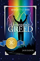 A Consequence of Greed: 30th Anniversary--5th Edition (2/C Version)