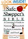 The Safe Shopper's Bible: A Consumer's Guide to Nontoxic Household Products, Cosmetics, and Food