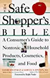 img - for The Safe Shopper's Bible: A Consumer's Guide to Nontoxic Household Products, Cosmetics, and Food book / textbook / text book