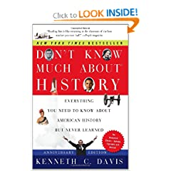 Don't Know Much About History, Anniversary Edition: Everything You Need to Know About American History but... by Kenneth C. Davis