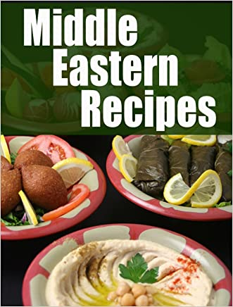 Middle Eastern Recipes :The Ultimate Guide