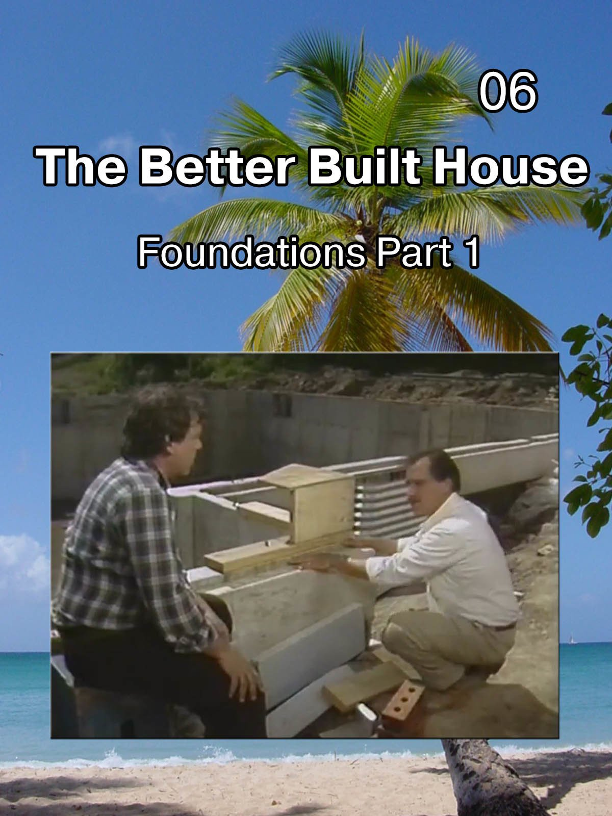 The Better Built House 06 Foundations (Part 1) on Amazon Prime Instant Video UK