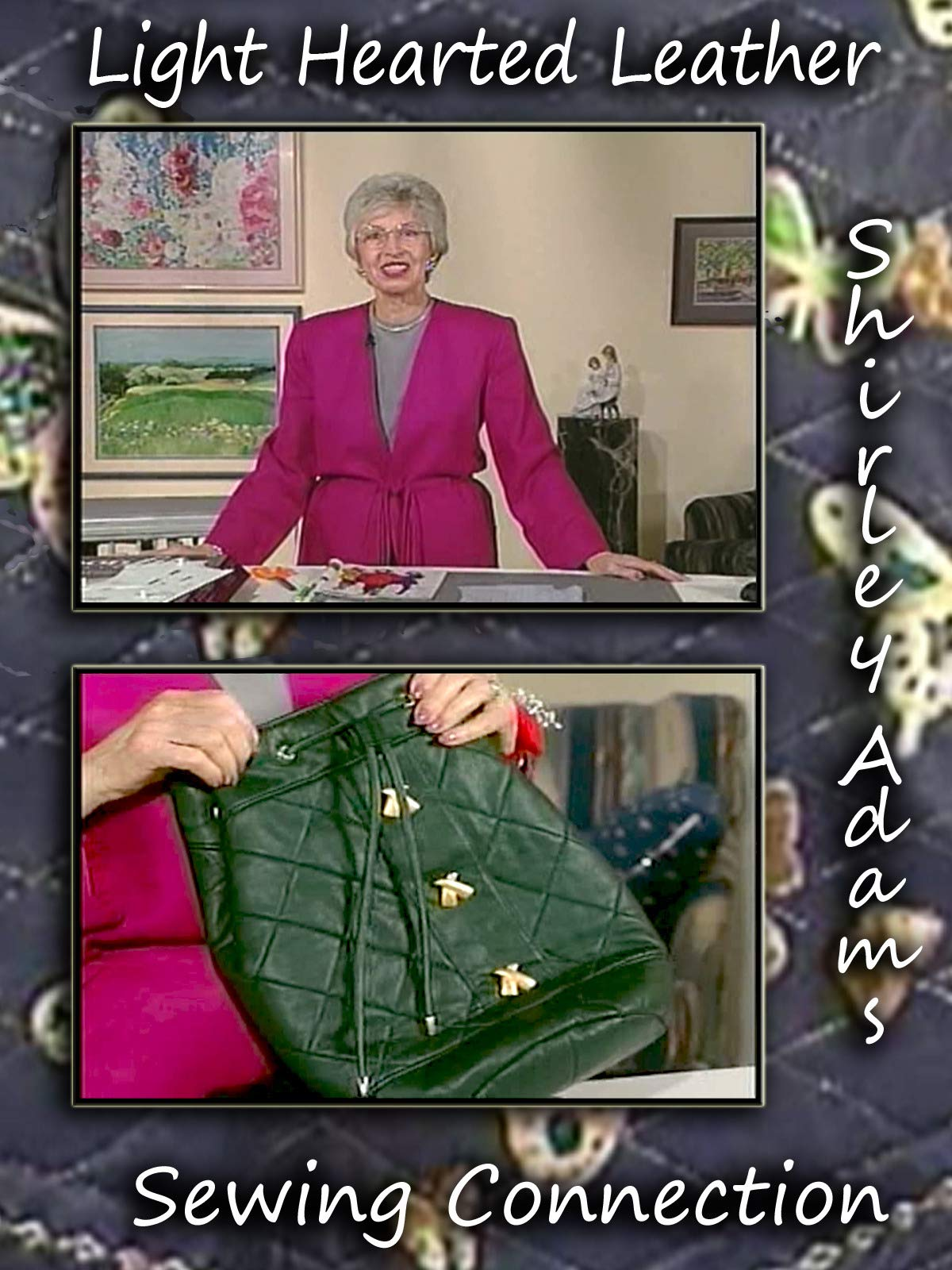 Light Hearted Leather with Shirley Adams Sewing Connection