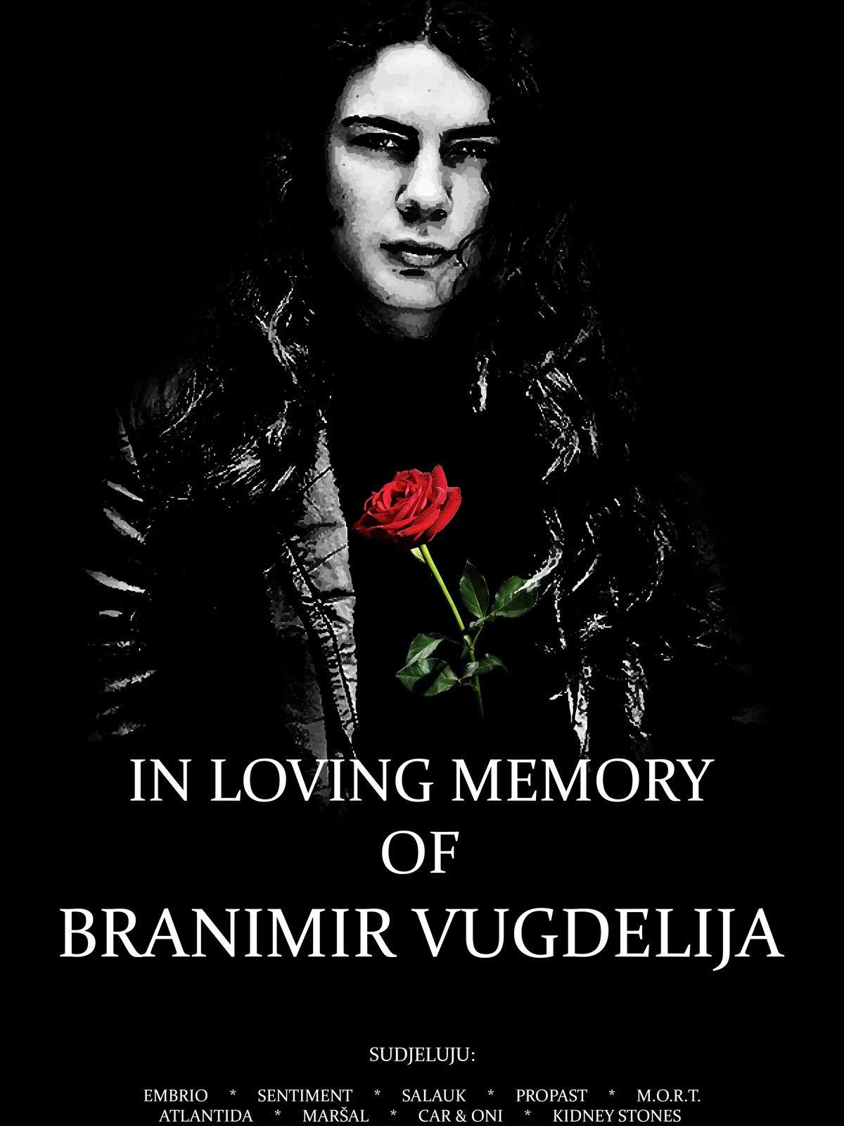 In Loving Memory Of Branimir Vugdelija